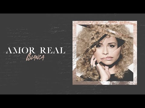 Blanca - Amor Real (Official Lyric Video)