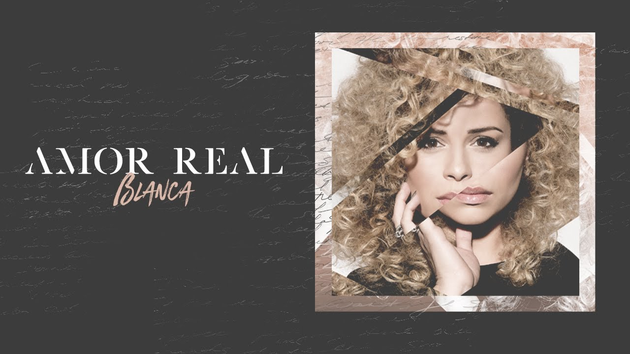 Amor Real blanca - amor real (official lyric video)