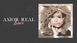 Blanca - Amor Real