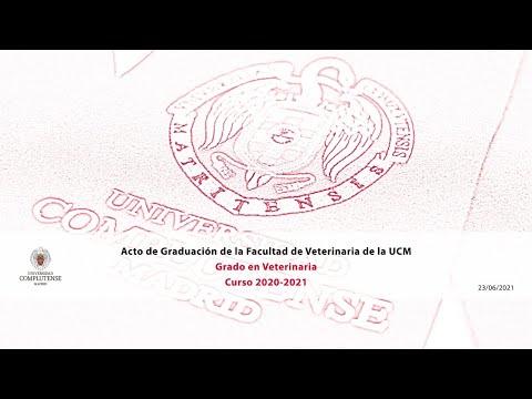 Acto De Graduacion Del Grado De Veterinaria Curso 2020 2021 Ucm Youtube