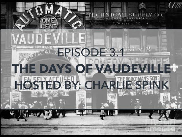 The Vaudeville Era - Part 1