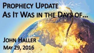 2016 05 29 John Haller's Prophecy Update