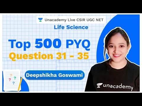 Top 500 PYQ series | Question 31 - 35 | Life Science | CSIR 2020 | Deepshikha Goswami | Unacademy
