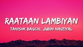 Raataan Lambiyan (Lyrics) | Jubin Nautiyal | Asees Kaur | Tanishk Bagchi