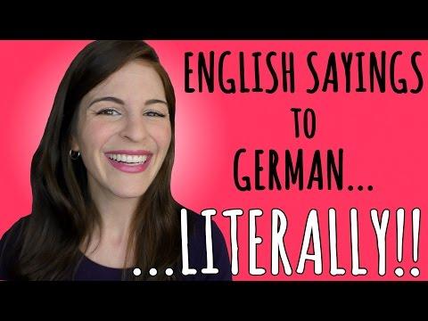 SICK ENGLISH SAYINGS Literally in German!