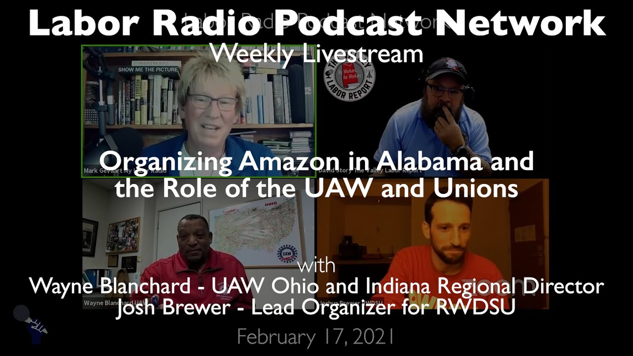 Organizing Amazon in Alabama and the Role of the UAW and Unions - LRPN Livestream