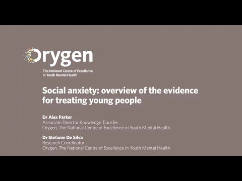 Social Anxiety: Overview of the evidence for treating young people