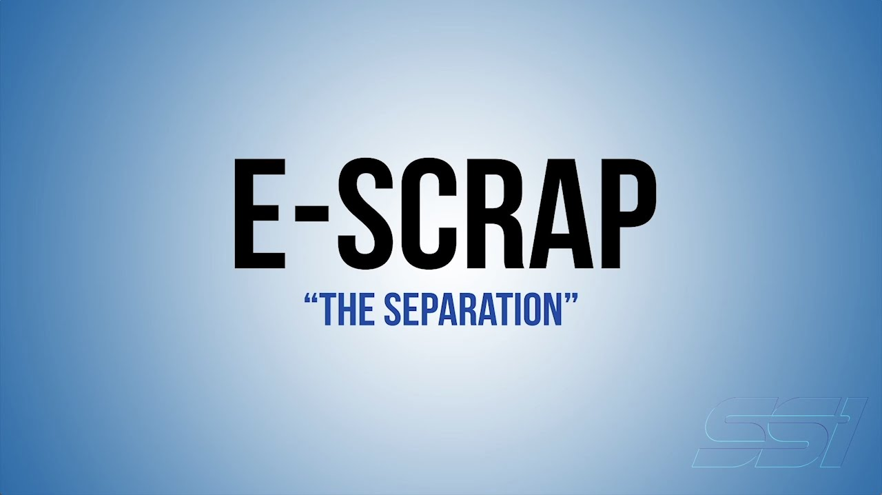 E-SCRAP: The Separation