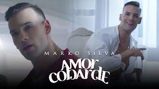 Смотреть клип Marko Silva - Amor Cobarde