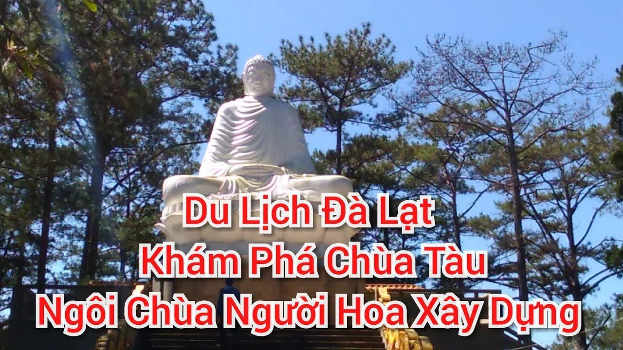 Du Lịch Đà Lạt – Khám phá chùa Tàu – Ngôi chùa cổ duy nhất do Người Hoa xây dựng