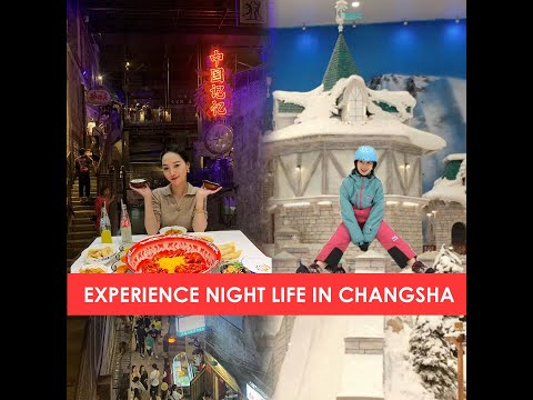 Experience the night life in Changsha