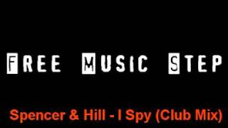 Spencer & Hill - I Spy (Club Mix)