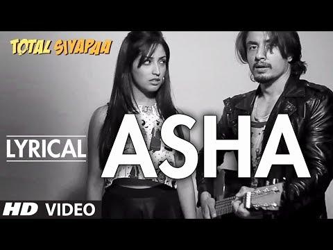 Total Siyapaa: Asha Full Song with Lyrics | Ali Zafar, Yaami Gautam, Anupam Kher, Kirron Kher