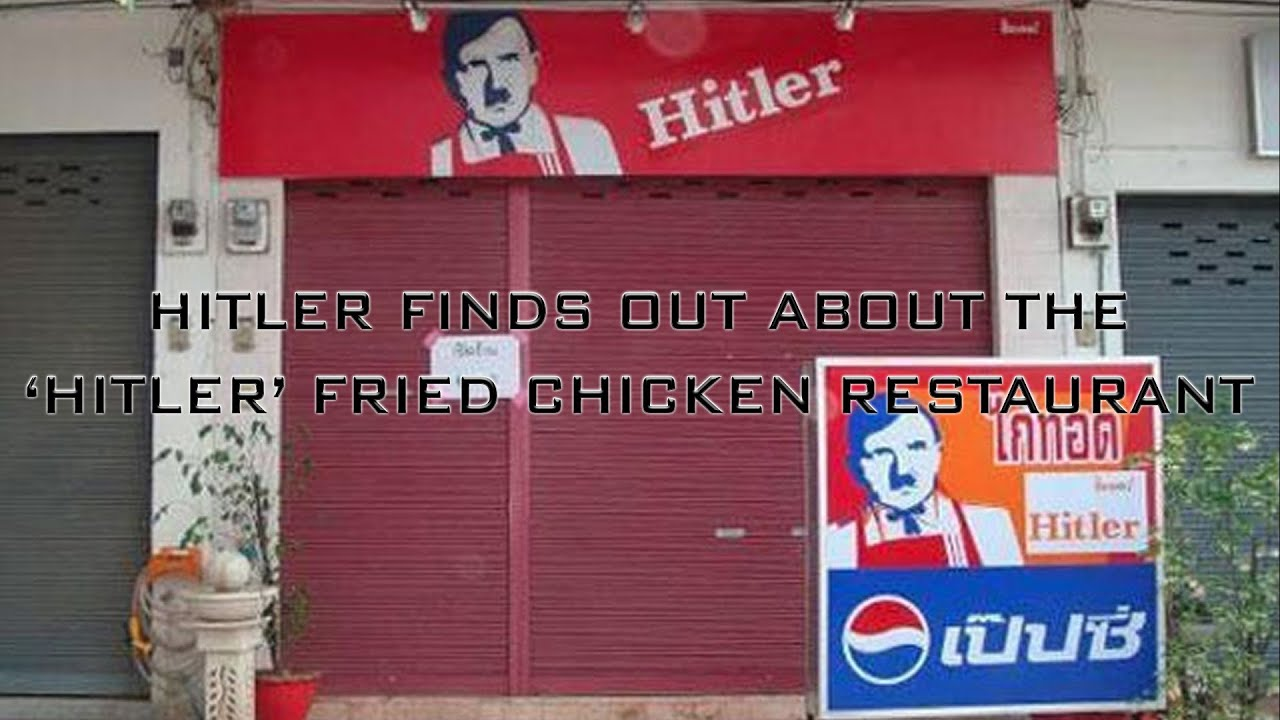 Hitler finds out about the 'Hitler' Fried Chicken restaurant