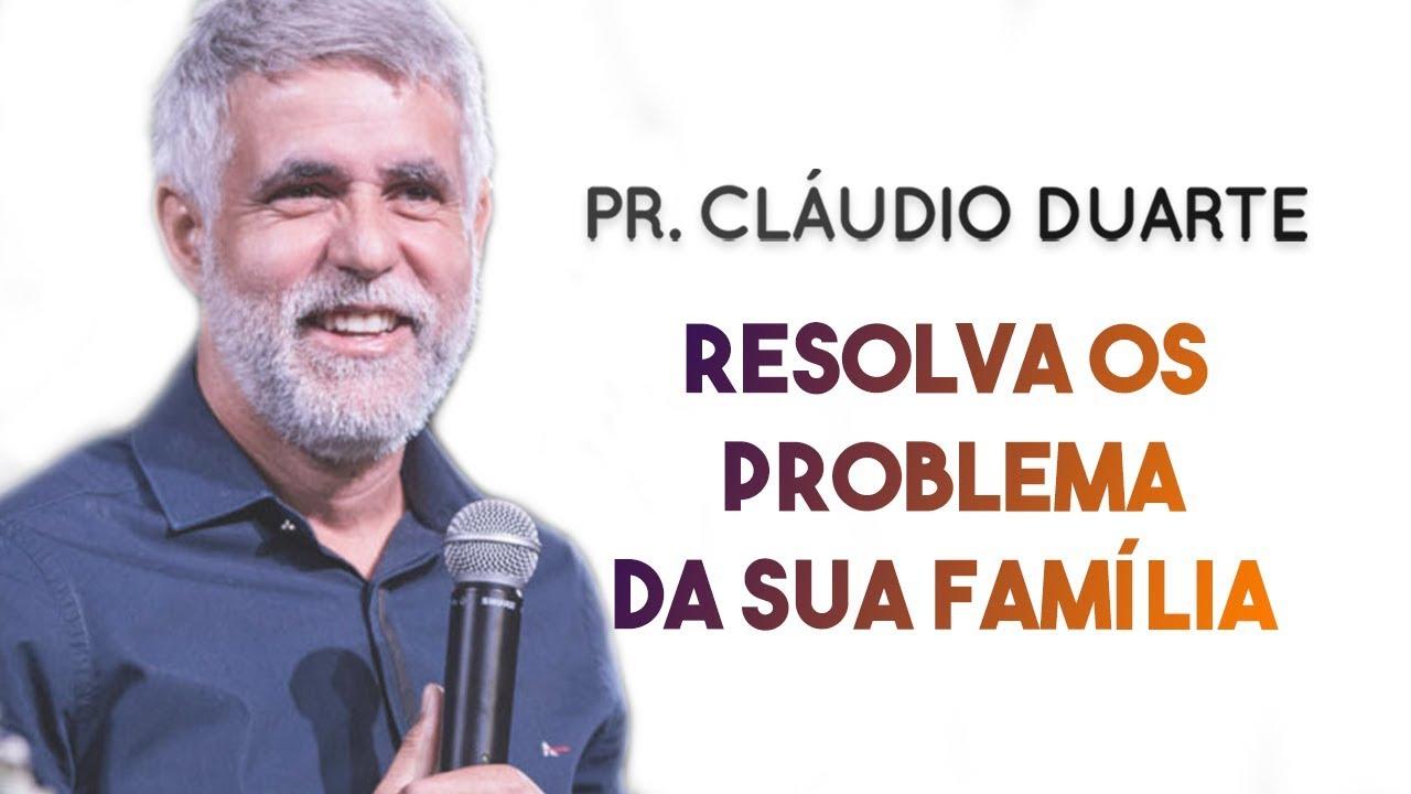 Pastor Cláudio Duarte 2019  - Resolva os problemas da sua família NOVÍSSIMA | Palavras de Fé