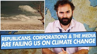 why-republicans-and-corporations-and-the-media-are-failing-us-on-climate-change-some-more-news