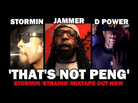 Stormin Ft Jammer & D Power - That's Not Peng [Strains Mixtape]