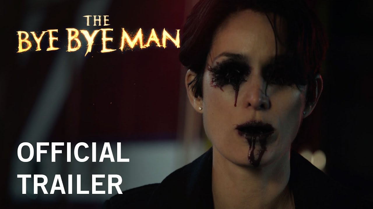 the bye bye man official trailer own it now on digital hd blu