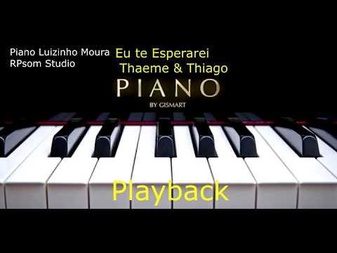 Thaeme & Thiago - Eu te Esperarei(acústico Piano) Karaokê
