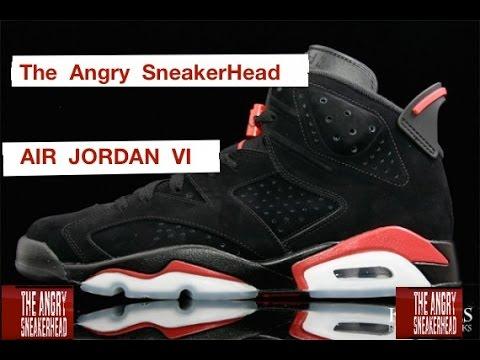 AIR JORDAN 6 HISTORY - The Angry SneakerHead ( Episode 9 )