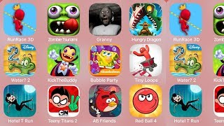 Runrace 3D,Zombie Tsunami,Granny,HungryDragon,Water 2,KicktHeBuddyForrever,Bubble Party,Tiny Loops