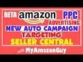 Beta Amazon PPC Advertising New Auto Campaign Targeting Seller Central, Match Targeting