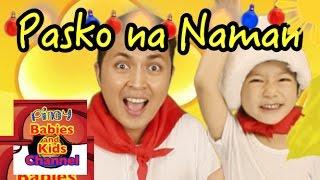 Pasko na Naman | Pinoy BK Channel🇵🇭 | TAGALOG (PAMASKONG AWITING PAMBATA)