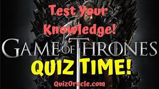 Game Of Thrones Quiz With Answers 2019 - Game of Thrones Quiz Questions And Answers