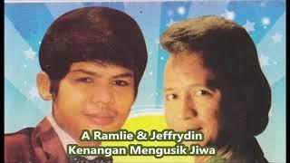 A Ramlie & Jeffrydin - Kenangan Mengusik Jiwa +Lirik