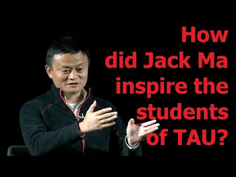Jack Ma - 2018 - Inspirational Dialogue - Tel Aviv University Students