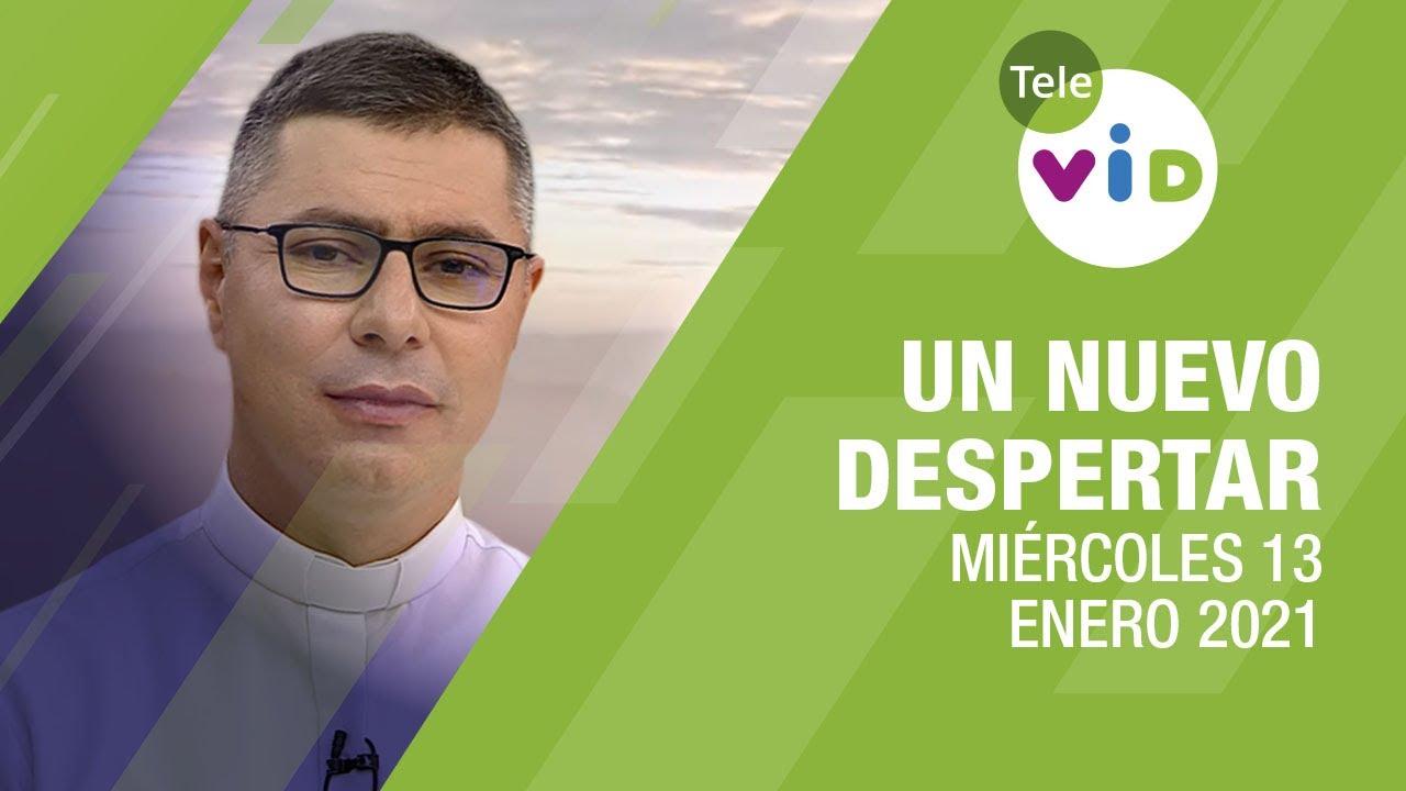 Un nuevo despertar 🌄 Miércoles 13 de Enero 2021, Padre Carlos Andrés Montoya - Tele VID