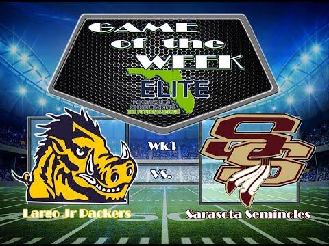 2018 Florida Elite Game of the Week 3 Largo Jr Packers vs Sarasota Seminoles