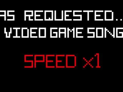 Video Game Song (Speed x1)