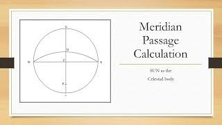 Meridian Passage - Calculating ship's latitude using sun's meridian altitude
