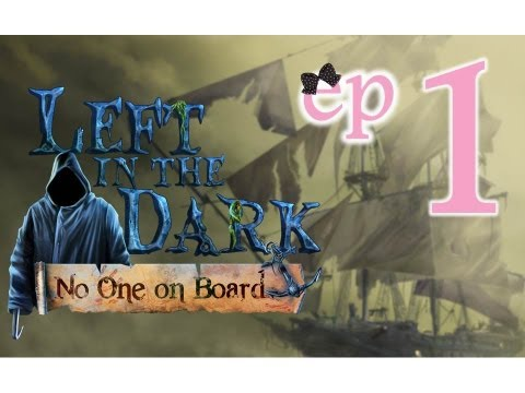 Left In The Dark: No One On Board - Ep1 - w/Wardfire