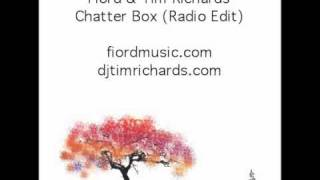 Fiord & Tim Richards - Chatter Box (Silence Through Music)