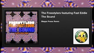 The Freestylers featuring Fast Eddie - The Sound (Blapps Posse Remix)