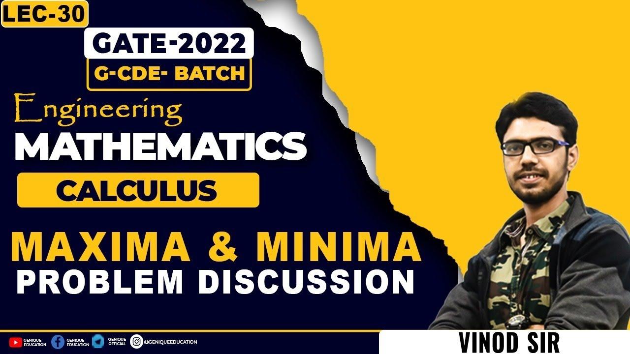 Lec - 30 Gate -2022   Engineering Mathematics Calculus   Maxima and Minima Problem discussion