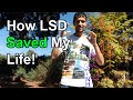 Ego Death - How My First LSD Trip Saved My Life!