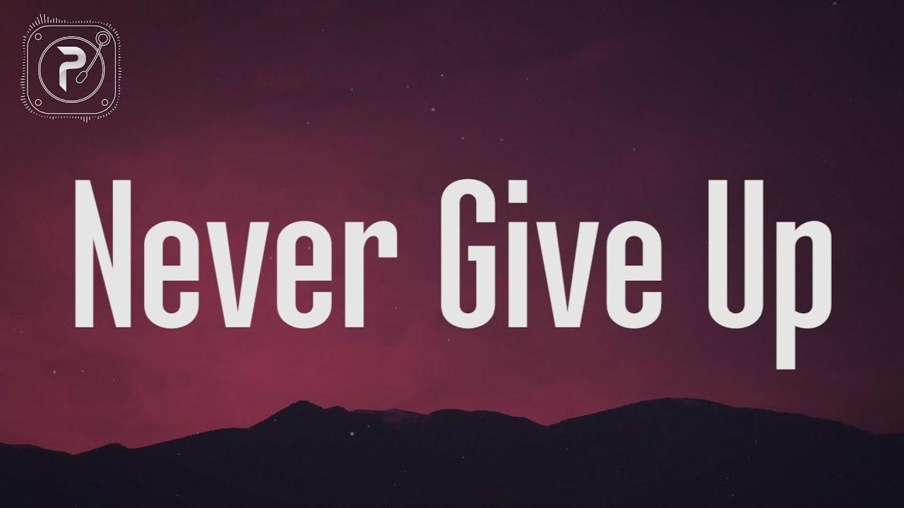 Sia Never Give Up Lyrics Youtube