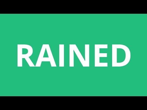 How To Pronounce Rained - Pronunciation Academy
