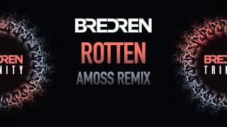 Bredren - Rotten (Amoss remix)