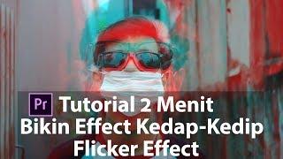 Download Video 2 Menit Bikin Effect Kedap Kedip ( Flicker Effect ) Adobe Premiere Pro Tutorial MP3 3GP MP4