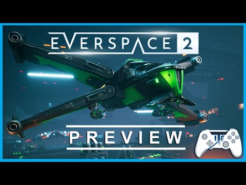 Everspace 2 Preview - Into the Unknown |
