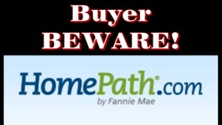 Fannie Mae Homepath Buyer BEWARE!