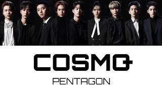 PENTAGON - COSMO【日本語歌詞/カナルビ】