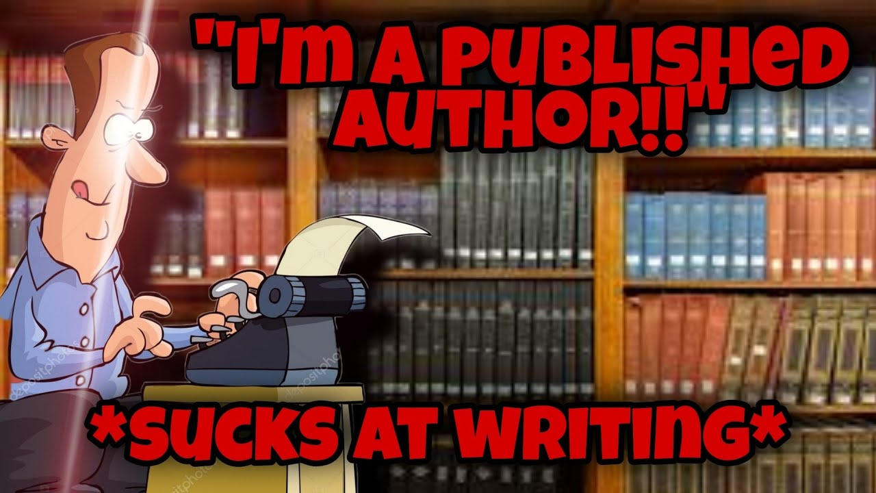 """""""Published Author"""" Ruins The Game By Being A Pretentious Dweeb 