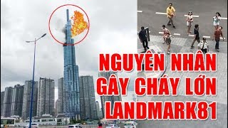 Cháy Tòa Nhà Landmark 81 - Nguyên Nhân Cháy Lớn Tòa Nhà Cao Nhất Việt Nam