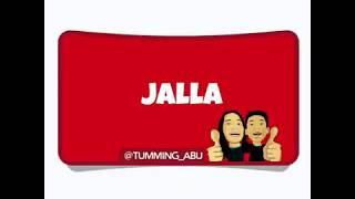 Tumming Abu - JALLA