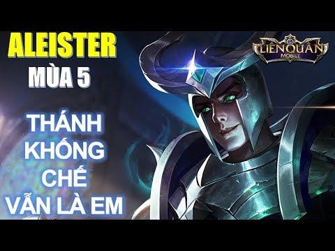 Vị vua khống chế ALEISTER mùa 5 có còn mạnh không? Leo rank tốt Liên quân mobile k?